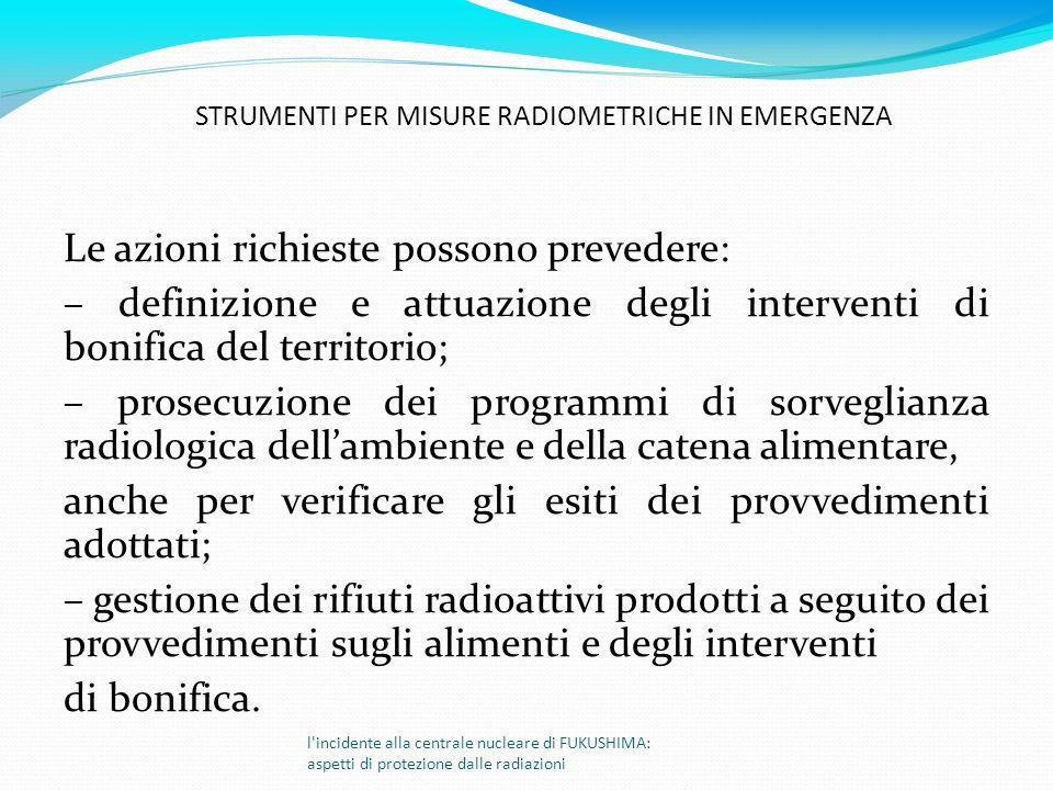 Le azioni richieste possono prevedere: – definizione e attuazione degli interventi di bonifica del territorio; – prosecuzione dei programmi di sorvegl