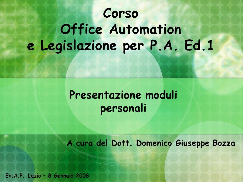 Corso Office Automation e Legislazione per P.A. Ed.1 A cura del Dott.