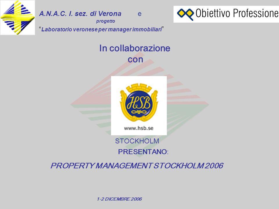 A.N.A.C. I. sez. di Veronae In collaborazione con STOCKHOLM PRESENTANO: Laboratorio veronese per manager immobiliari progetto PROPERTY MANAGEMENT STOC