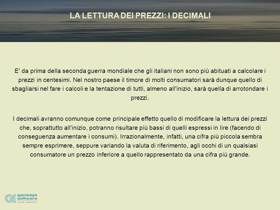IL SECONDO PASSO: LARROTONDAMENTO In Italia il risultato della conversione lira/euro deve essere arrotondato alla seconda cifra dopo la virgola (decim