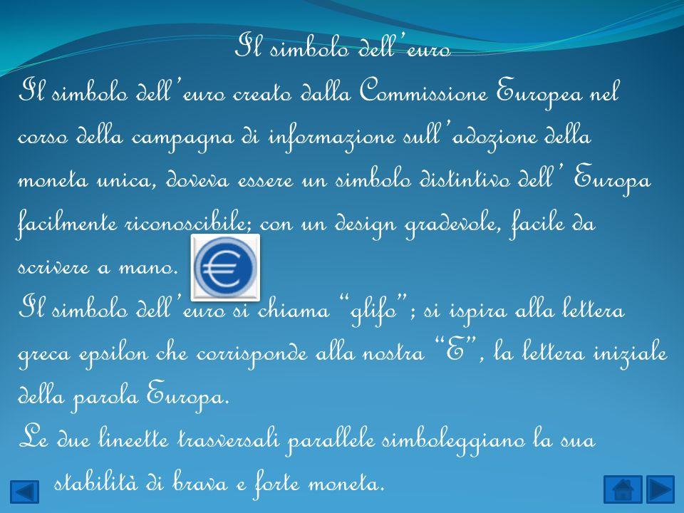 Il simbolo delleuro Il simbolo delleuro creato dalla Commissione Europea nel corso della campagna di informazione sulladozione della moneta unica, dov