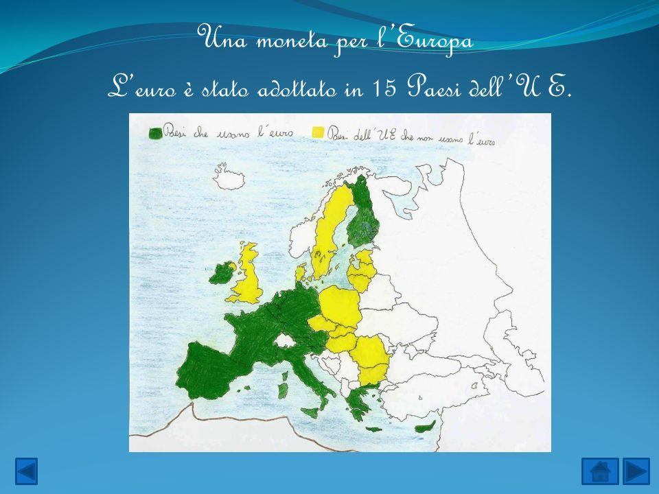 Una moneta per lEuropa Leuro è stato adottato in 15 Paesi dellU E.