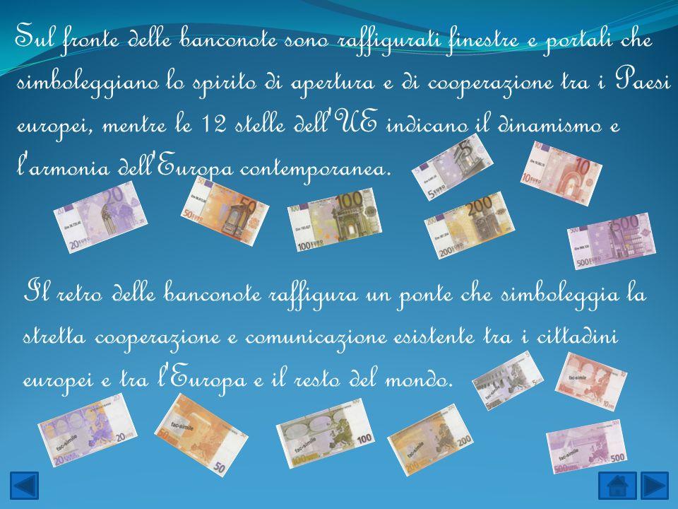 Sul fronte delle banconote sono raffigurati finestre e portali che simboleggiano lo spirito di apertura e di cooperazione tra i Paesi europei, mentre