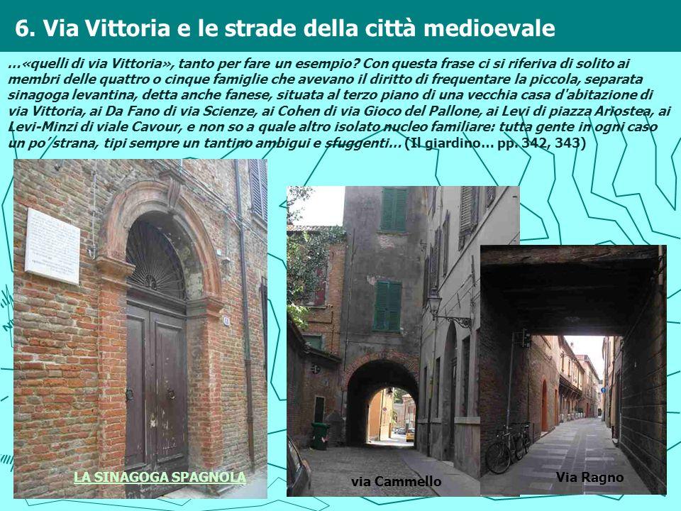 6. Via Vittoria e le strade della città medioevale …«quelli di via Vittoria», tanto per fare un esempio? Con questa frase ci si riferiva di solito ai
