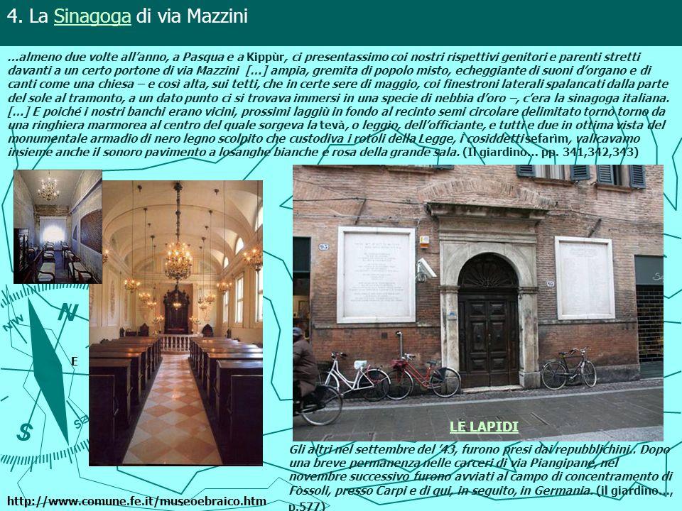 4. La Sinagoga di via MazziniSinagoga http://www.comune.fe.it/museoebraico.htm E LE LAPIDI …almeno due volte allanno, a Pasqua e a Kippùr, ci presenta