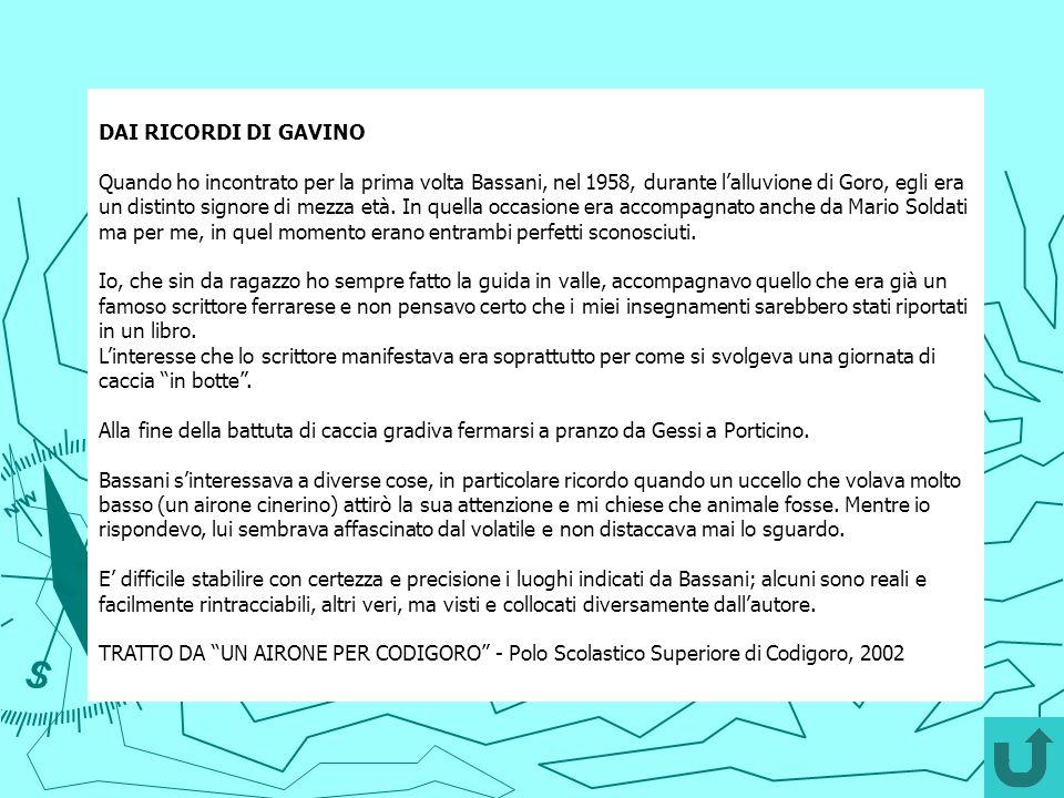 DAI RICORDI DI GAVINO Quando ho incontrato per la prima volta Bassani, nel 1958, durante lalluvione di Goro, egli era un distinto signore di mezza età