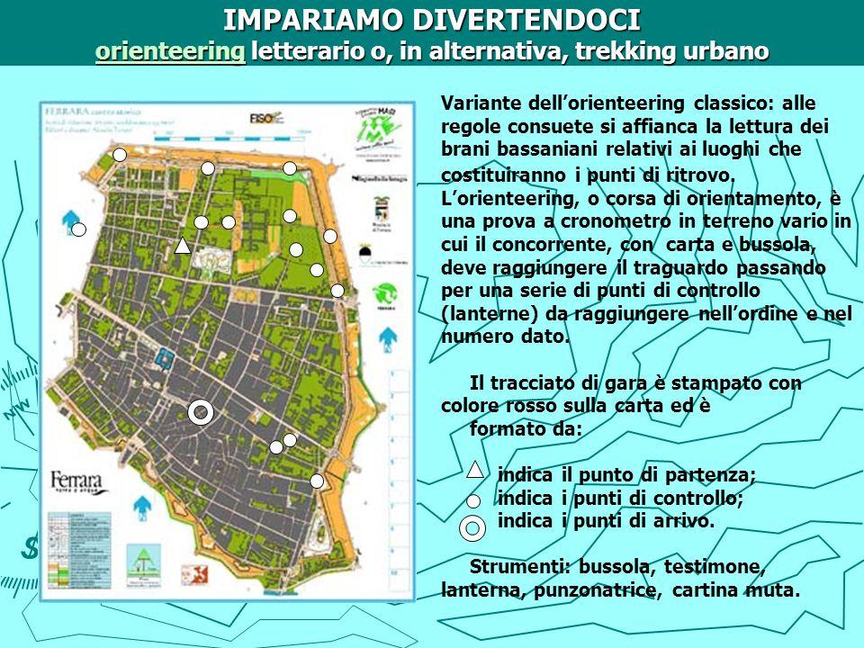 IMPARIAMO DIVERTENDOCI orienteering letterario o, in alternativa, trekking urbano orienteering Variante dellorienteering classico: alle regole consuet