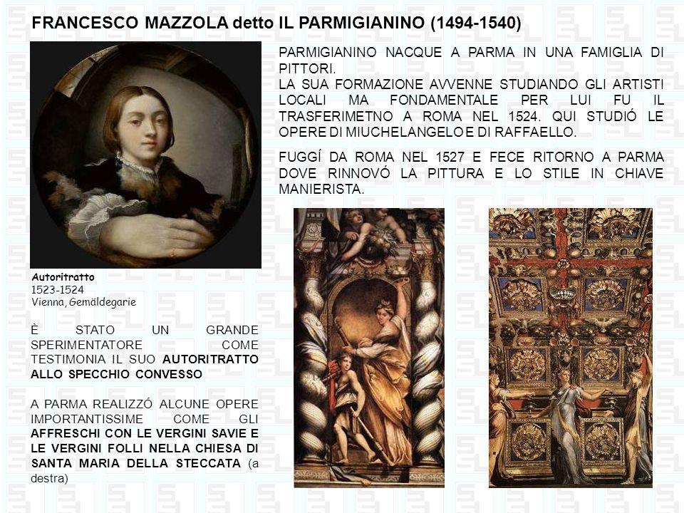 Madonna dal collo lungo 1539 circa, olio su tela 219x135 cm Firenze, Galleria degli Uffizi LE PROPORZIONI DELLA MADONNA E DEL BAMBINO SONO MOLTO ALLUNGATE IL VOLTO DELLA VERGINE È UN OVALE PERFETTO TIPICHE DEL MANIERISMO È IL GESTO LEZIOSO DELLA MANO DESTA DI MARIA.