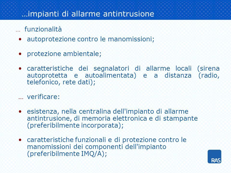 …impianti di allarme antintrusione autoprotezione contro le manomissioni; protezione ambientale; caratteristiche dei segnalatori di allarme locali (si