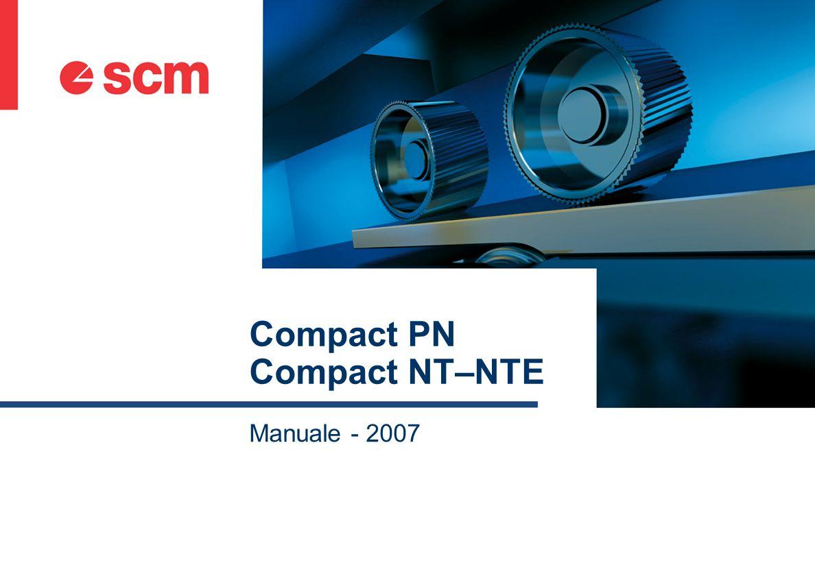12 STRUTTURA MACCHINA DI ELEVATA ROBUSTEZZA Compact PN/NT-NTE è dotata di una struttura portante (basamento) ad elevata rigidità.