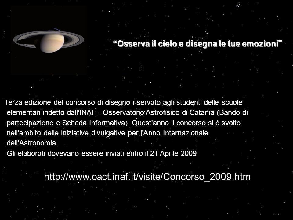 Terza edizione del concorso di disegno riservato agli studenti delle scuole elementari indetto dall INAF - Osservatorio Astrofisico di Catania (Bando di partecipazione e Scheda Informativa).