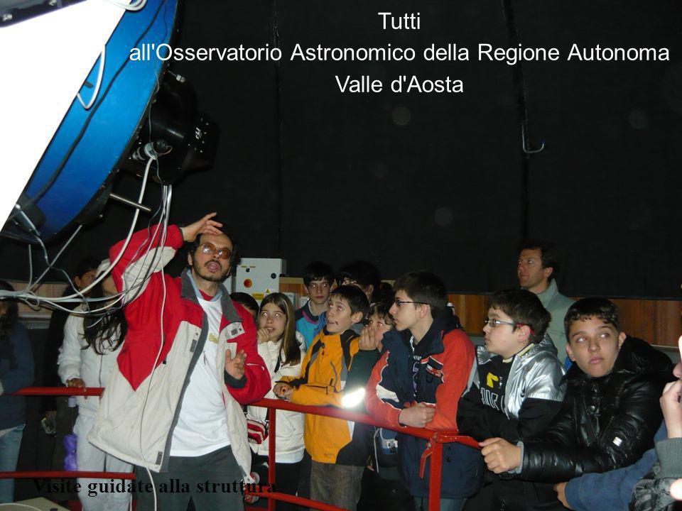 Visite guidate alla struttura Tutti all Osservatorio Astronomico della Regione Autonoma Valle d Aosta