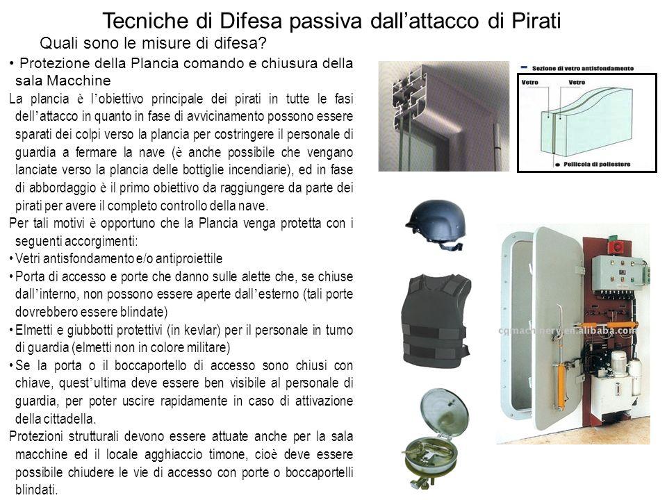 Protezione della Plancia comando e chiusura della sala Macchine La plancia è l obiettivo principale dei pirati in tutte le fasi dell attacco in quanto