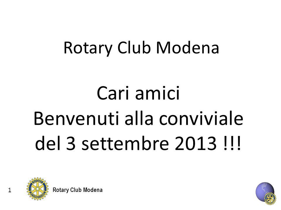 Rotary Club Modena Cari amici Benvenuti alla conviviale del 3 settembre 2013 !!! 1