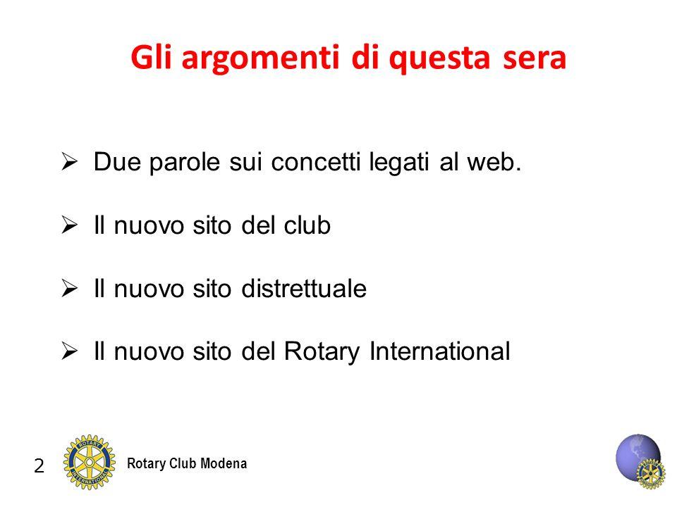 2 Rotary Club Modena Gli argomenti di questa sera Due parole sui concetti legati al web.