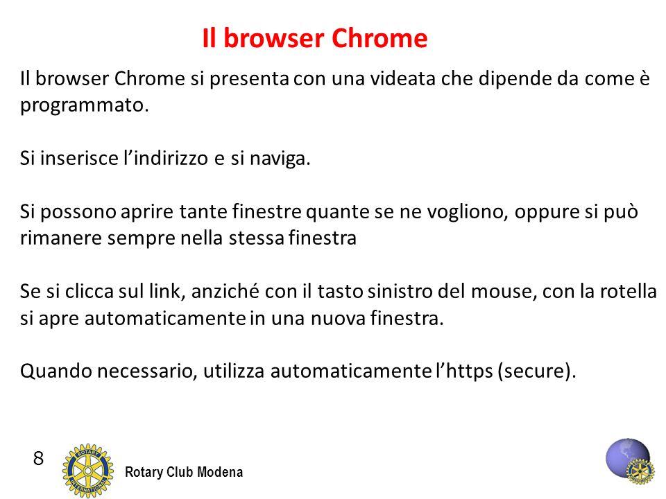 8 Rotary Club Modena Il browser Chrome Il browser Chrome si presenta con una videata che dipende da come è programmato.