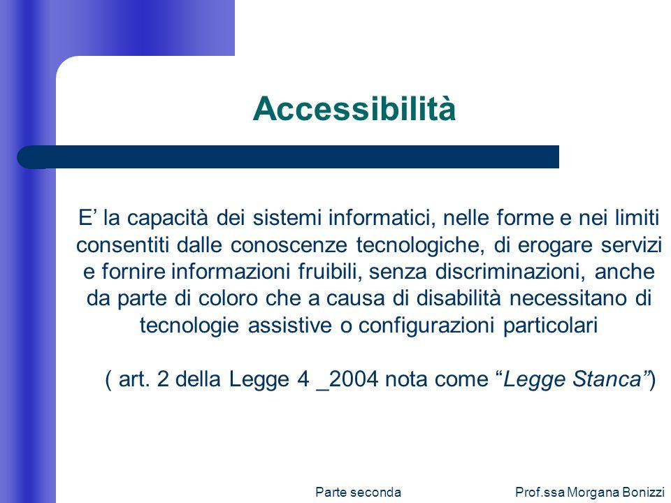 Parte secondaProf.ssa Morgana Bonizzi E la capacità dei sistemi informatici, nelle forme e nei limiti consentiti dalle conoscenze tecnologiche, di ero