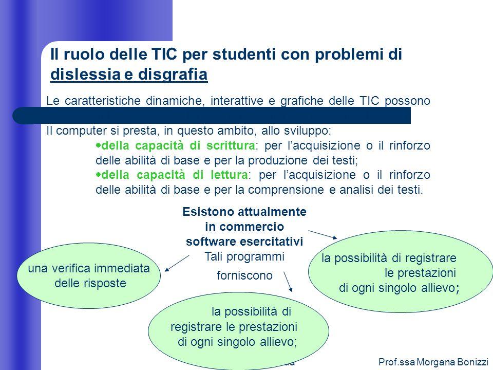 Parte secondaProf.ssa Morgana Bonizzi Il ruolo delle TIC per studenti con problemi di dislessia e disgrafia Le caratteristiche dinamiche, interattive