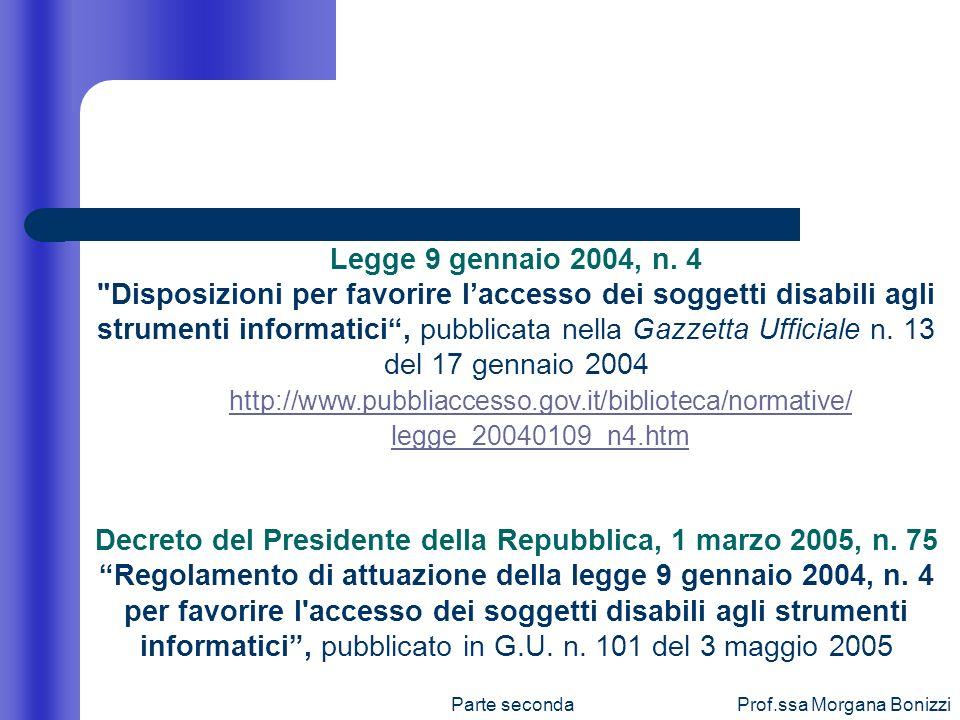 Parte secondaProf.ssa Morgana Bonizzi Legge 9 gennaio 2004, n. 4