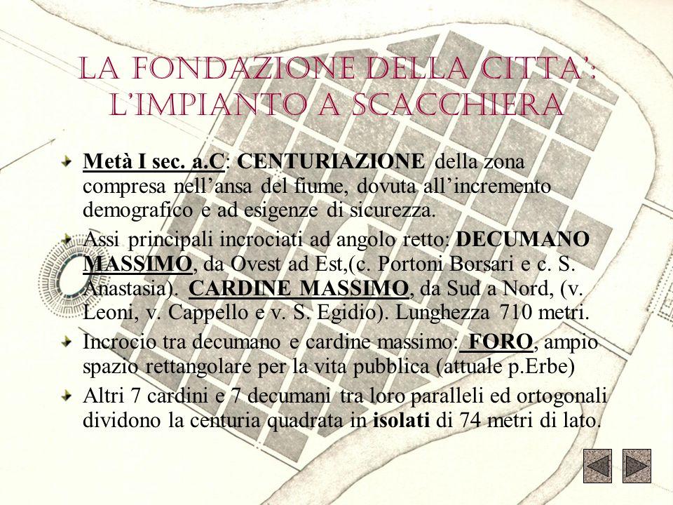 SCOPRIAMO VERONA ROMANA Primo insediamento sul Colle di San Pietro: posizione strategica per il controllo del fiume, della pianura e del guado di attraversamento.