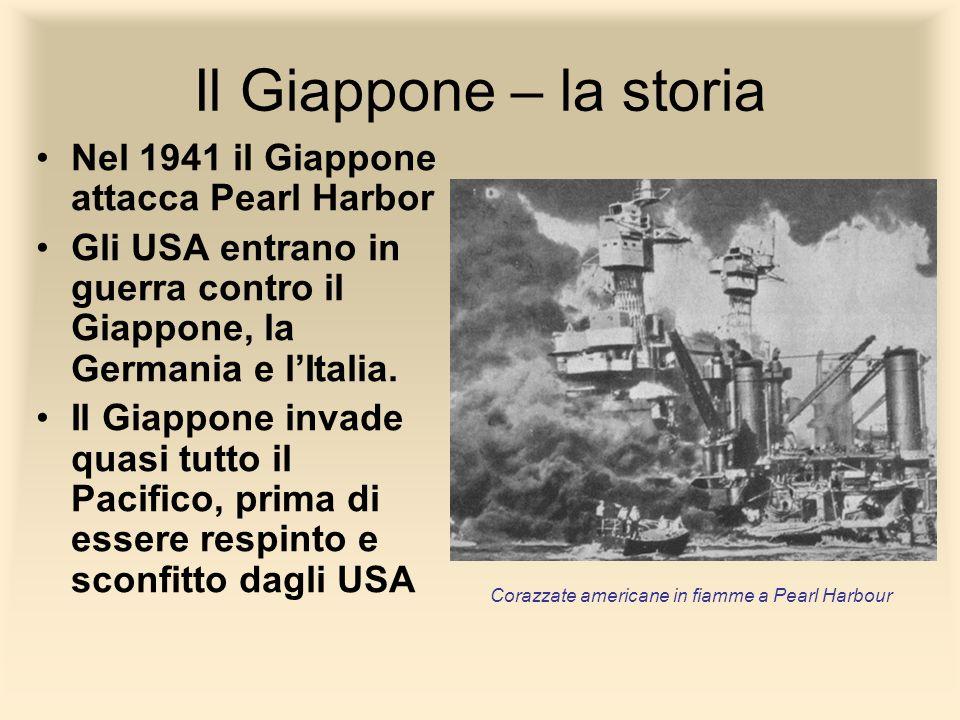 Il Giappone – la storia Nel 1941 il Giappone attacca Pearl Harbor Gli USA entrano in guerra contro il Giappone, la Germania e lItalia. Il Giappone inv