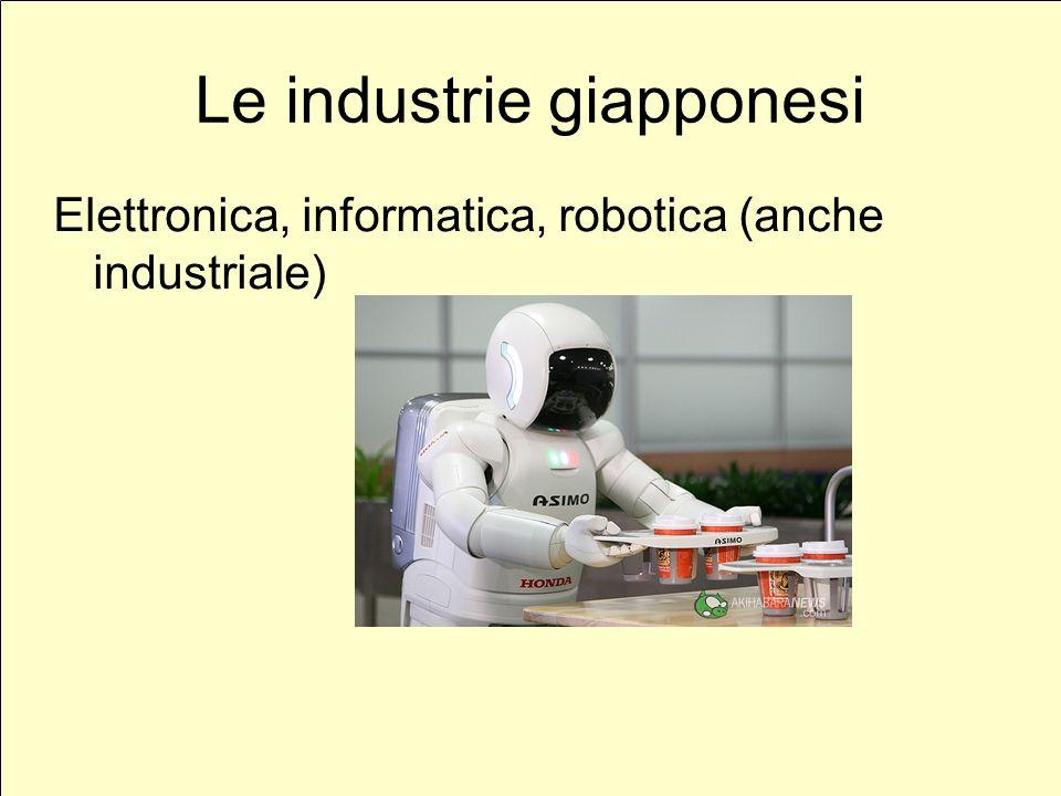 Le industrie giapponesi Elettronica, informatica, robotica (anche industriale)