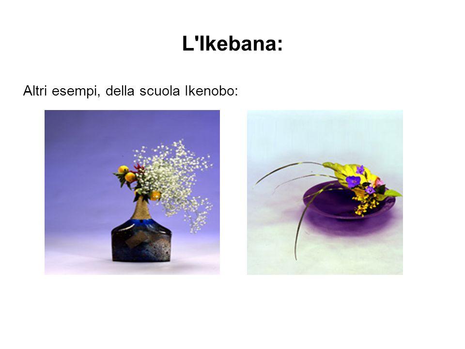 L'Ikebana: Altri esempi, della scuola Ikenobo: