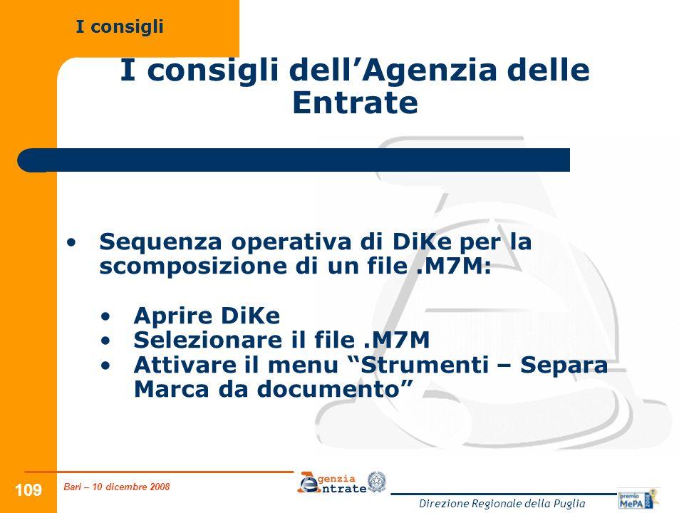 Bari – 10 dicembre 2008 Direzione Regionale della Puglia 109 I consigli dellAgenzia delle Entrate I consigli Sequenza operativa di DiKe per la scompos