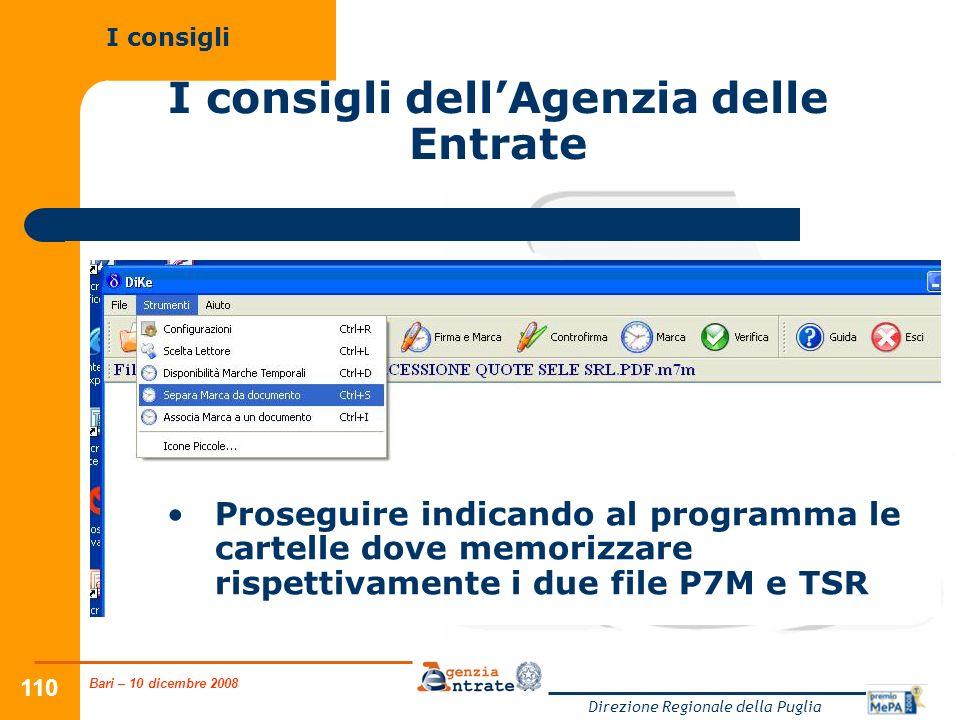 Bari – 10 dicembre 2008 Direzione Regionale della Puglia 110 I consigli dellAgenzia delle Entrate I consigli Proseguire indicando al programma le cart