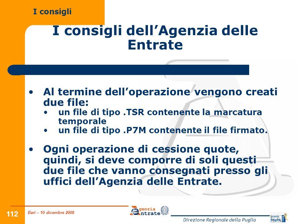 Bari – 10 dicembre 2008 Direzione Regionale della Puglia 112 I consigli dellAgenzia delle Entrate Al termine delloperazione vengono creati due file: u