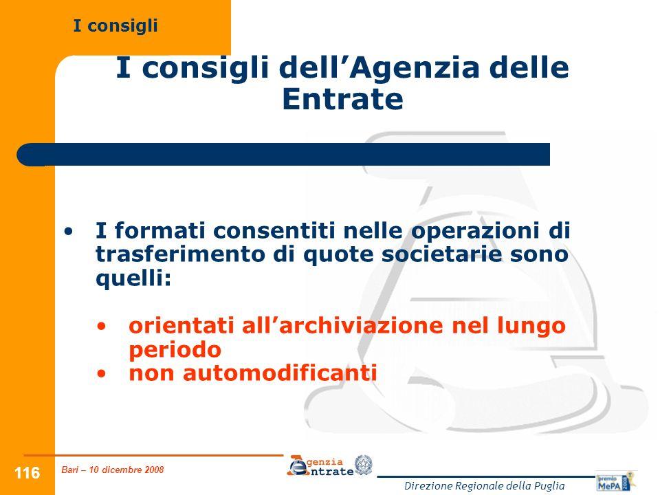 Bari – 10 dicembre 2008 Direzione Regionale della Puglia 116 I consigli dellAgenzia delle Entrate I formati consentiti nelle operazioni di trasferimen