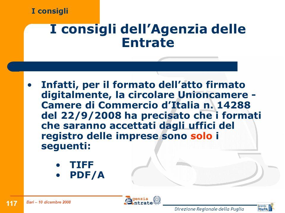 Bari – 10 dicembre 2008 Direzione Regionale della Puglia 117 I consigli dellAgenzia delle Entrate Infatti, per il formato dellatto firmato digitalment