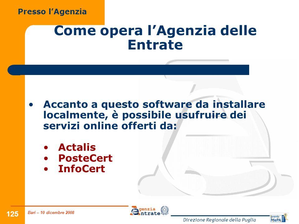 Bari – 10 dicembre 2008 Direzione Regionale della Puglia 125 Come opera lAgenzia delle Entrate Accanto a questo software da installare localmente, è p