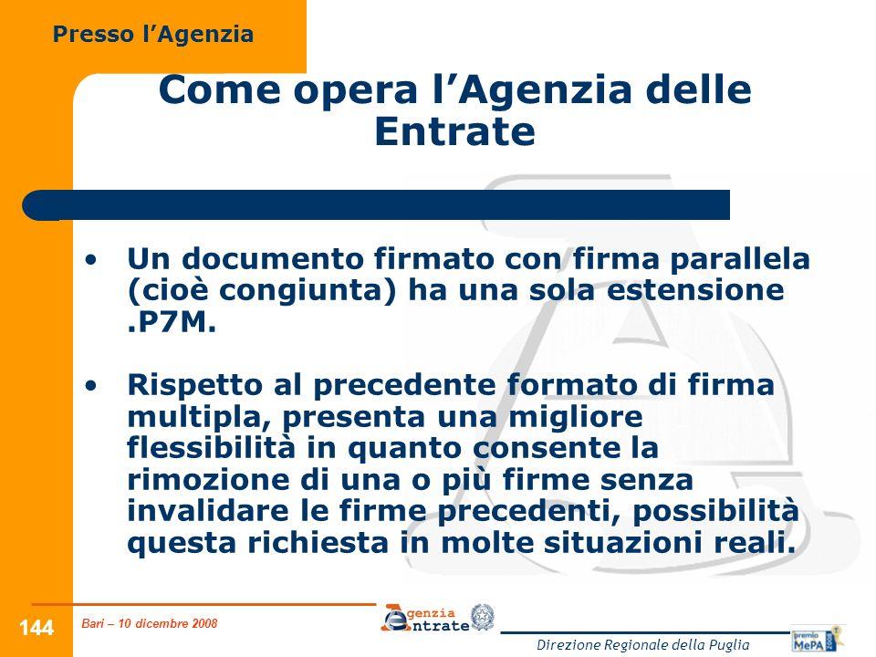 Bari – 10 dicembre 2008 Direzione Regionale della Puglia 144 Come opera lAgenzia delle Entrate Un documento firmato con firma parallela (cioè congiunt