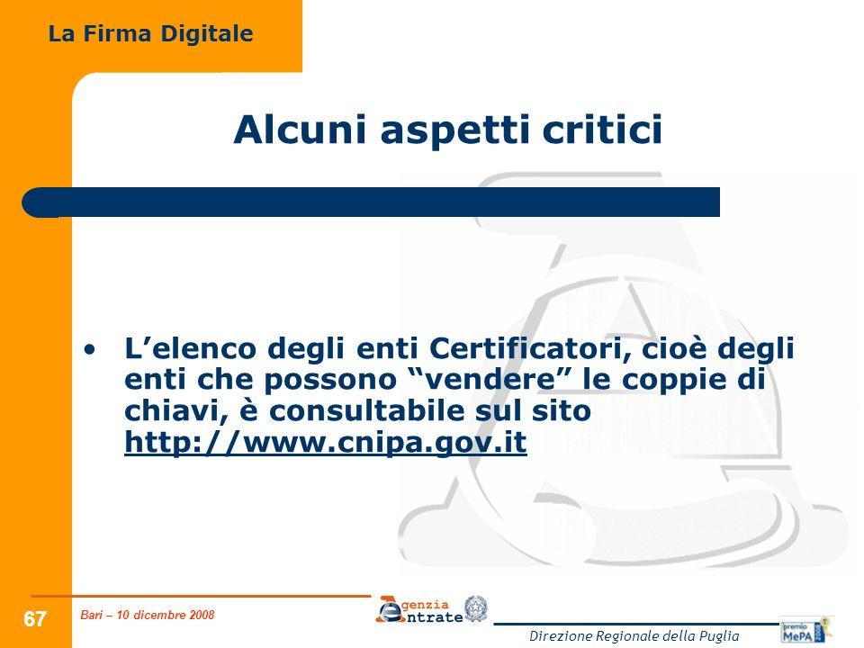Bari – 10 dicembre 2008 Direzione Regionale della Puglia 67 Alcuni aspetti critici Lelenco degli enti Certificatori, cioè degli enti che possono vende
