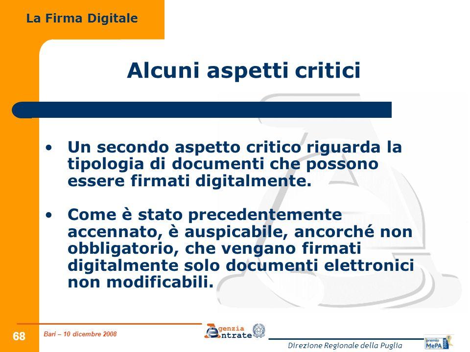 Bari – 10 dicembre 2008 Direzione Regionale della Puglia 68 Alcuni aspetti critici Un secondo aspetto critico riguarda la tipologia di documenti che p