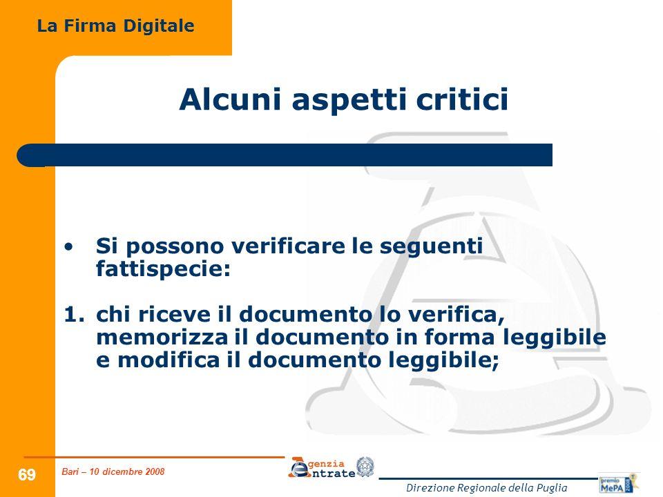 Bari – 10 dicembre 2008 Direzione Regionale della Puglia 69 Alcuni aspetti critici Si possono verificare le seguenti fattispecie: 1.chi riceve il docu