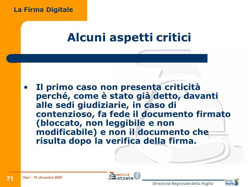 Bari – 10 dicembre 2008 Direzione Regionale della Puglia 71 Alcuni aspetti critici Il primo caso non presenta criticità perché, come è stato già detto