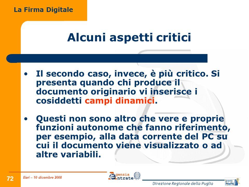Bari – 10 dicembre 2008 Direzione Regionale della Puglia 72 Alcuni aspetti critici Il secondo caso, invece, è più critico. Si presenta quando chi prod