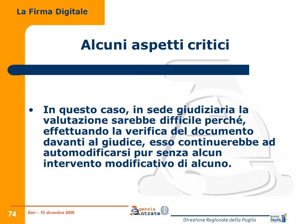 Bari – 10 dicembre 2008 Direzione Regionale della Puglia 74 Alcuni aspetti critici In questo caso, in sede giudiziaria la valutazione sarebbe difficil