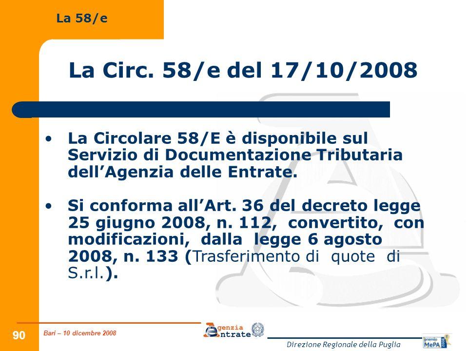Bari – 10 dicembre 2008 Direzione Regionale della Puglia 90 La Circ. 58/e del 17/10/2008 La Circolare 58/E è disponibile sul Servizio di Documentazion