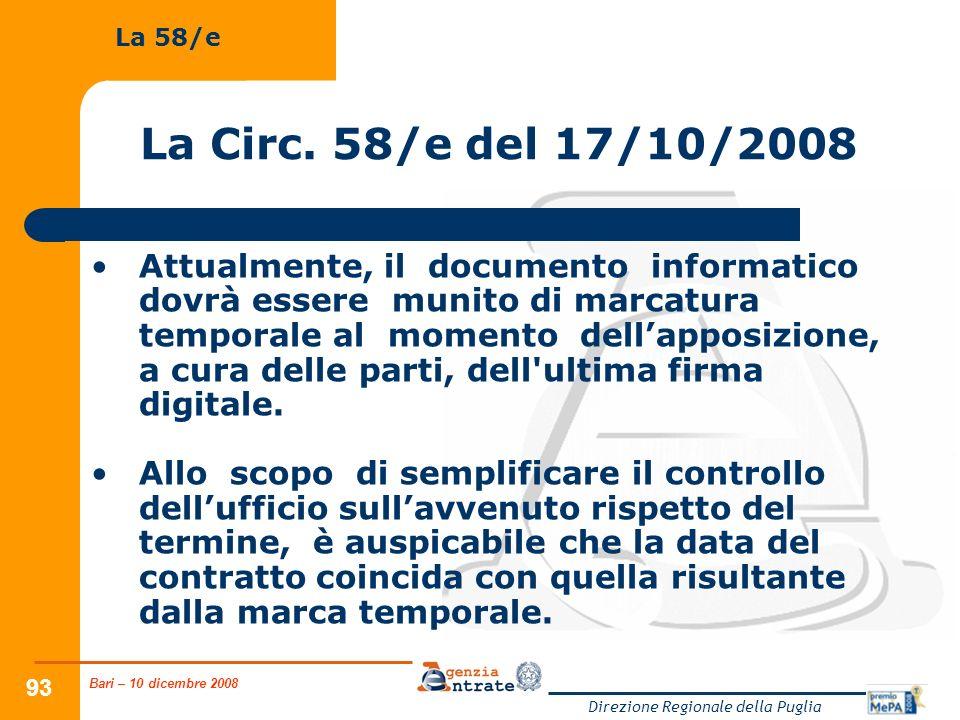 Bari – 10 dicembre 2008 Direzione Regionale della Puglia 93 La Circ. 58/e del 17/10/2008 Attualmente, il documento informatico dovrà essere munito di
