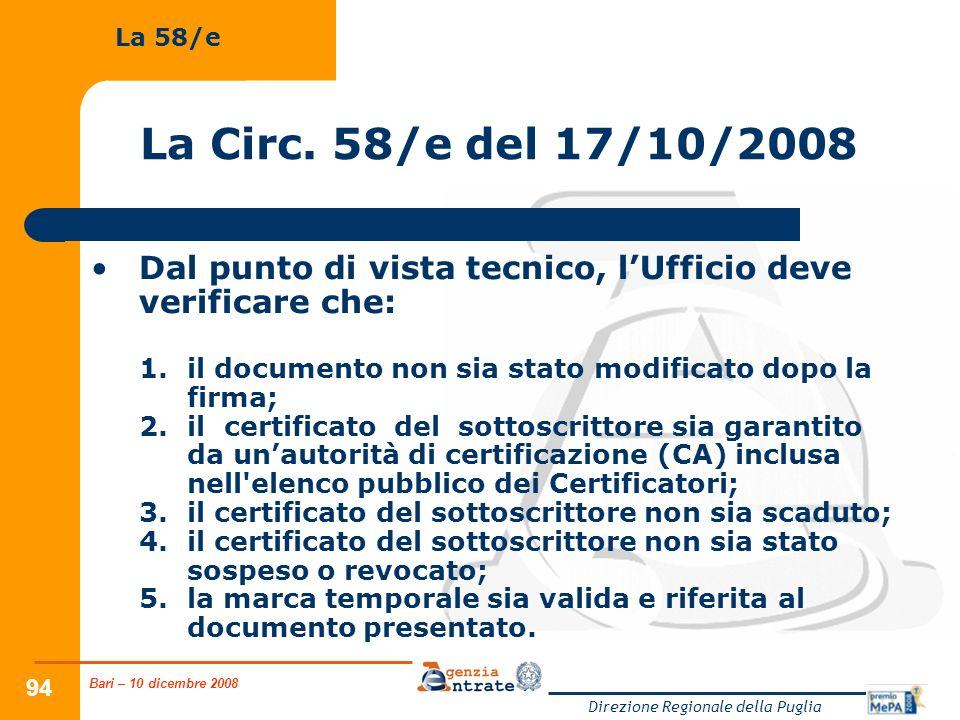 Bari – 10 dicembre 2008 Direzione Regionale della Puglia 94 La Circ. 58/e del 17/10/2008 Dal punto di vista tecnico, lUfficio deve verificare che: 1.i