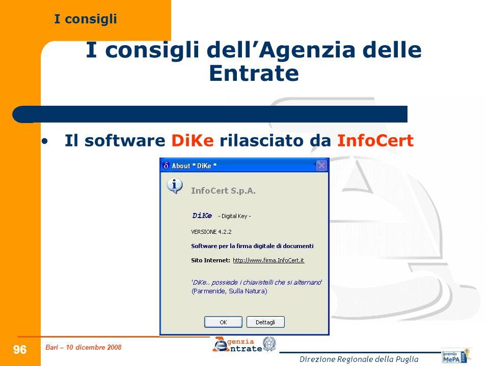 Bari – 10 dicembre 2008 Direzione Regionale della Puglia 96 I consigli dellAgenzia delle Entrate Il software DiKe rilasciato da InfoCert I consigli