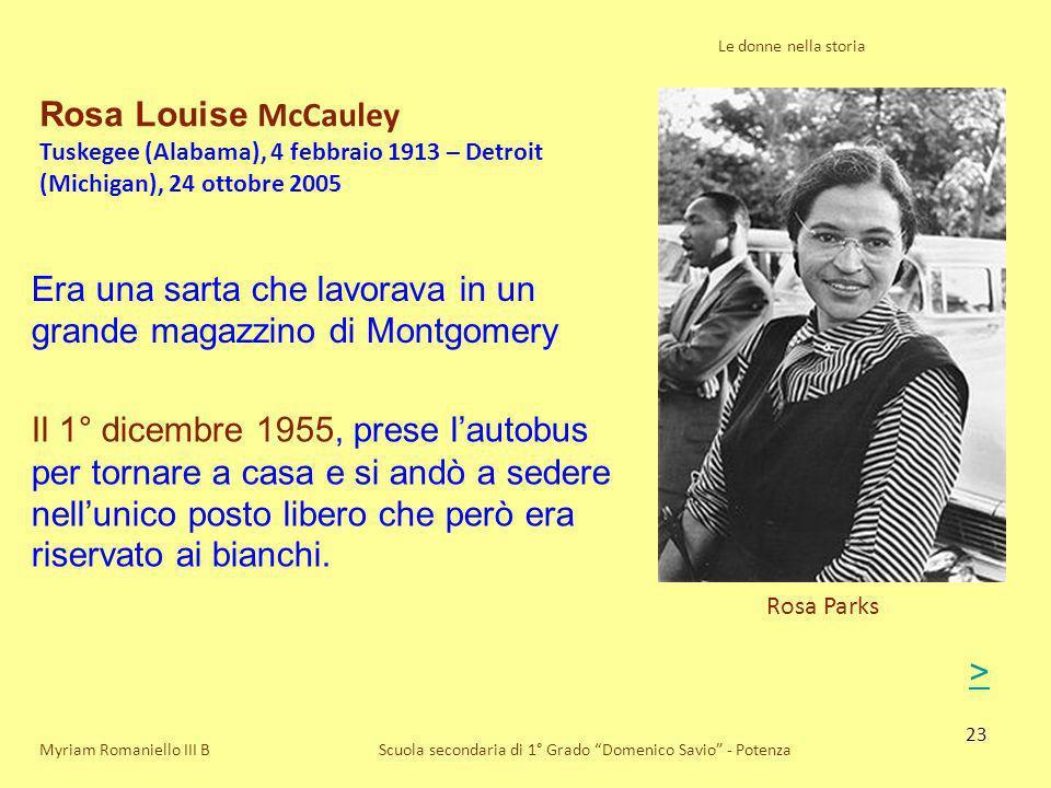 23 Le donne nella storia Scuola secondaria di 1° Grado Domenico Savio - Potenza Rosa Parks Myriam Romaniello III B Rosa Louise McCauley Tuskegee (Alab