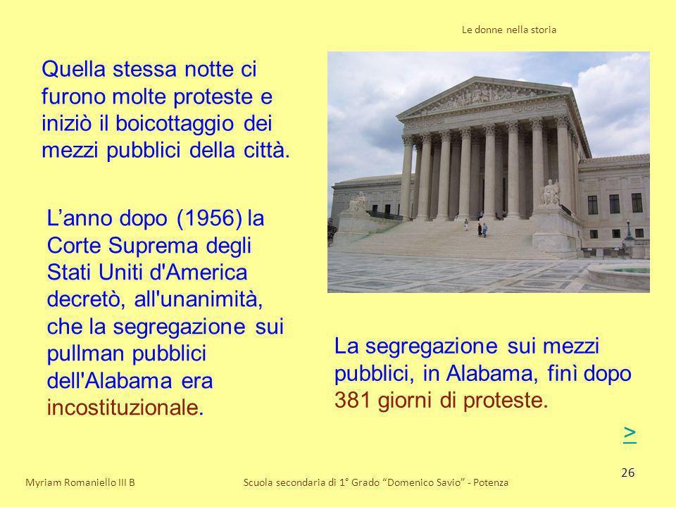 26 Le donne nella storia Scuola secondaria di 1° Grado Domenico Savio - PotenzaMyriam Romaniello III B Quella stessa notte ci furono molte proteste e