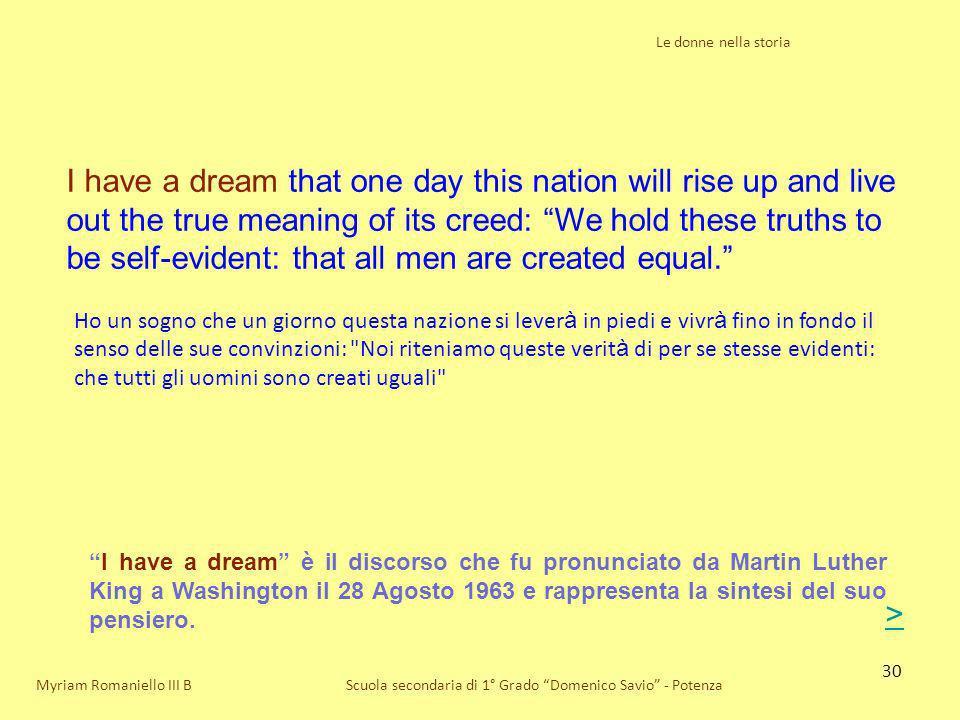 30 Le donne nella storia Scuola secondaria di 1° Grado Domenico Savio - Potenza I have a dream that one day this nation will rise up and live out the