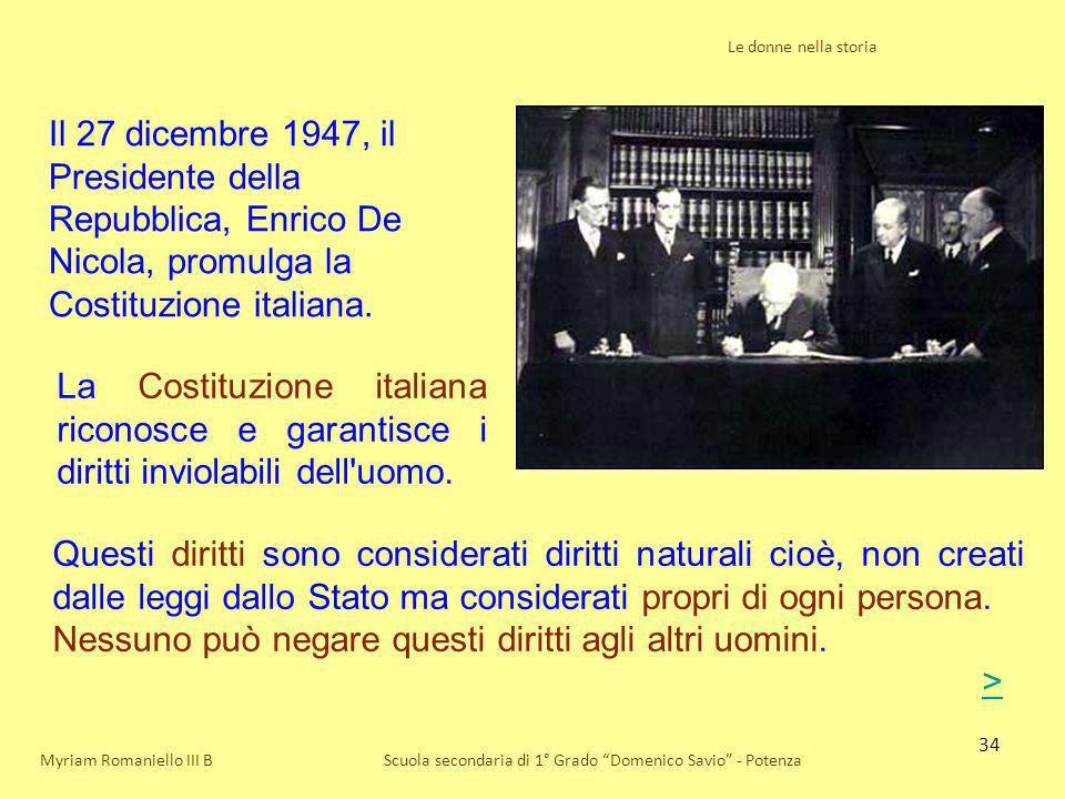 34 Le donne nella storia Scuola secondaria di 1° Grado Domenico Savio - Potenza Il 27 dicembre 1947, il Presidente della Repubblica, Enrico De Nicola,