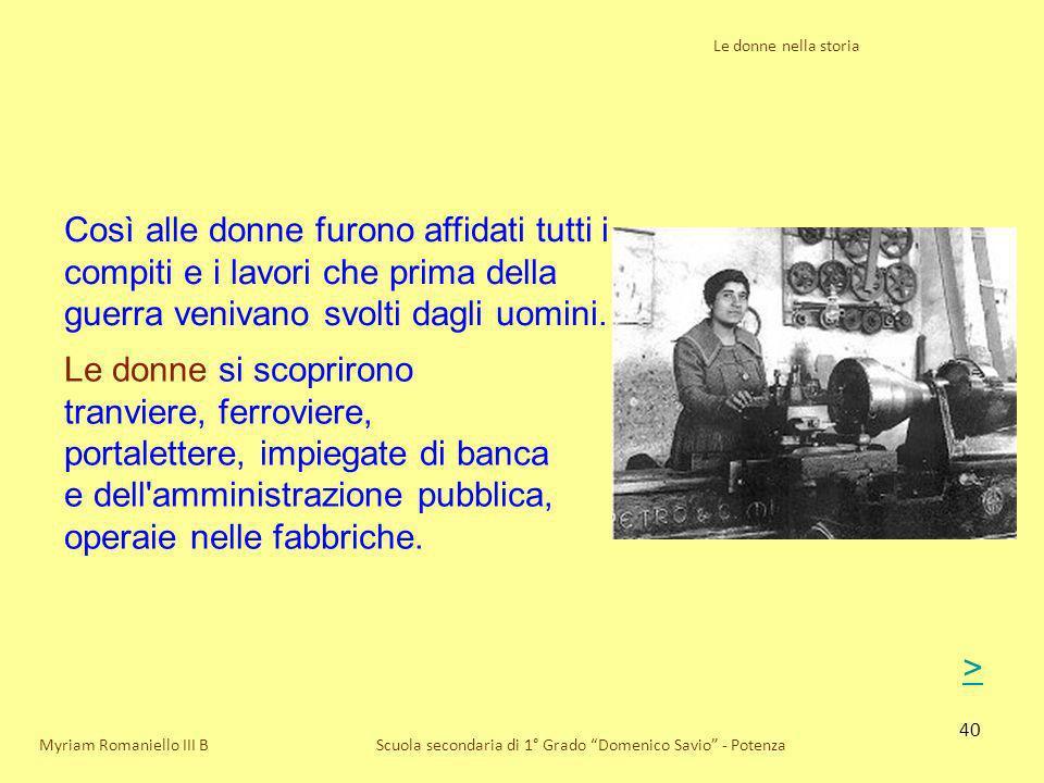 40 Le donne nella storia Scuola secondaria di 1° Grado Domenico Savio - Potenza Così alle donne furono affidati tutti i compiti e i lavori che prima d