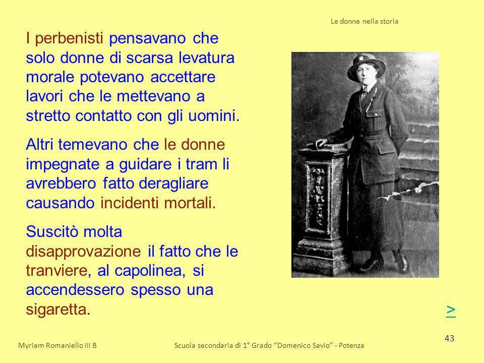 43 Le donne nella storia Scuola secondaria di 1° Grado Domenico Savio - PotenzaMyriam Romaniello III B I perbenisti pensavano che solo donne di scarsa